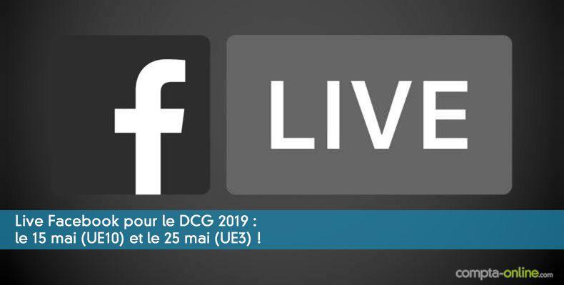 Live Facebook pour le DCG 2019 : les 15 (UE10) et 25 mai (UE3) !