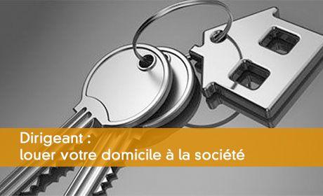 Louer Une Partie Du Domicile Du Dirigeant à Une Société : Comment Su0027y  Prendre ?