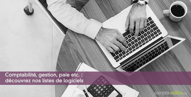 Comptabilité, gestion, paie etc. : découvrez nos listes de logiciels