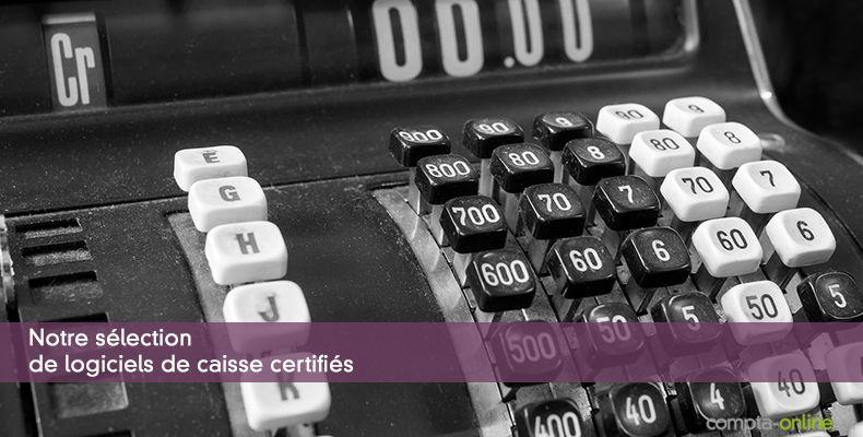 Liste des logiciels de caisse certifiés
