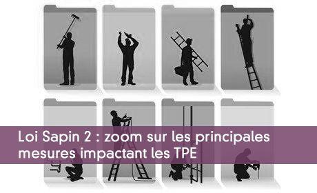 Loi Sapin 2 : zoom sur les principales mesures impactant les TPE