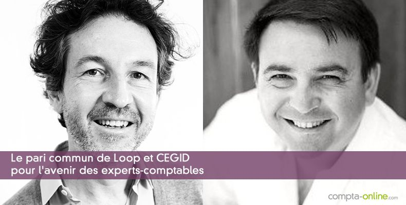 Le pari commun de Loop Software et Cegid pour l'avenir des experts-comptables