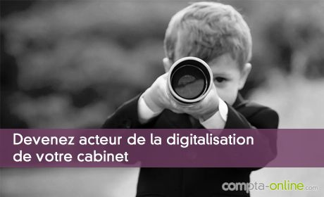 Devenez acteur de la digitalisation de votre cabinet et de la transformation de votre métier !