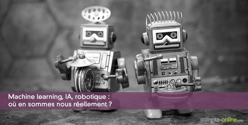 Machine learning, IA, robotique : où en sommes nous réellement ?