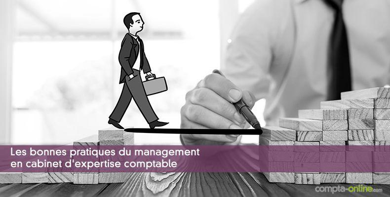 Les bonnes pratiques du management en cabinet d'expertise comptable