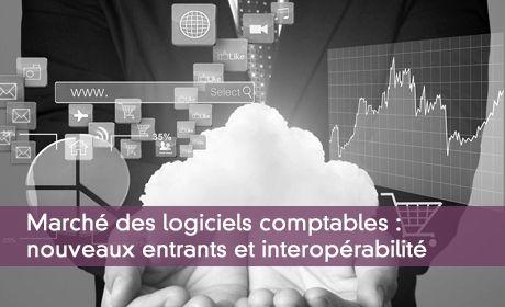 Marché des logiciels comptables : nouveaux entrants et interopérabilité