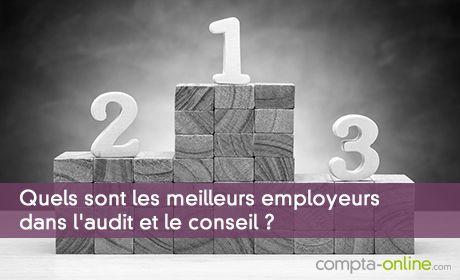 Quels sont les meilleurs employeurs dans l'audit et le conseil ?