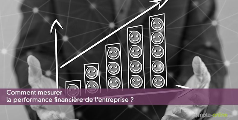 Comment mesurer la performance financière de l'entreprise ?