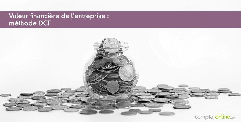Valeur financière de l'entreprise : méthode DCF