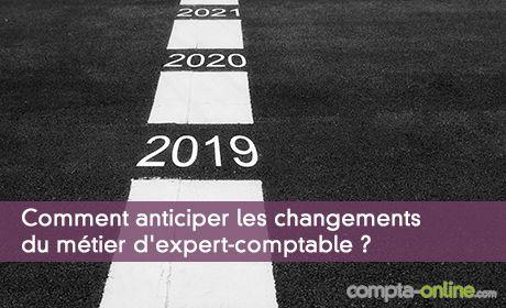 Comment anticiper les changements du métier d'expert-comptable ?