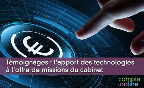 Témoignages : l'apport des technologies à l'offre de missions du cabinet