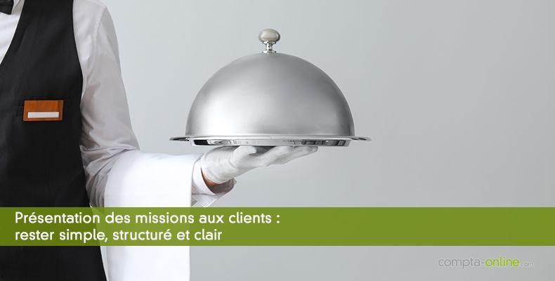 Présentation des missions aux clients : rester simple, structuré et clair