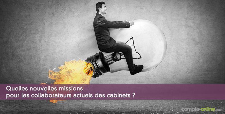 Quelles nouvelles missions pour les collaborateurs actuels des cabinets ?