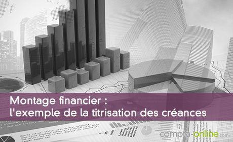 Montage financier : l'exemple de la titrisation des créances