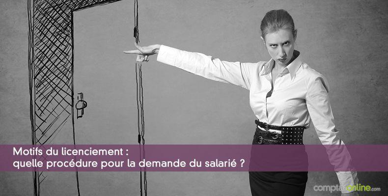 Motifs du licenciement : quelle procédure pour la demande du salarié ?