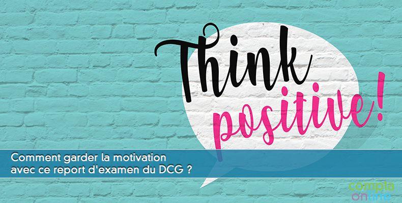 Comment garder la motivation avec ce report d'examen du DCG ?