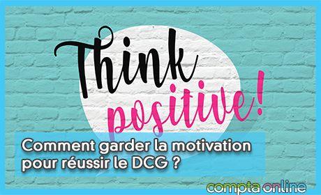 Comment garder la motivation pour réussir le DCG ?