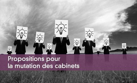 Propositions pour la mutation des cabinets