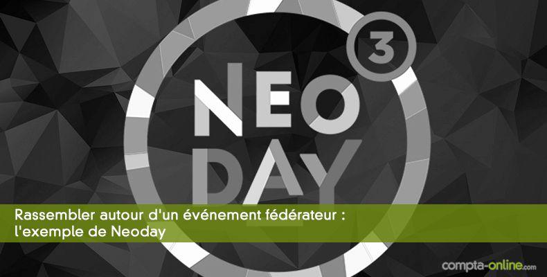 Rassembler autour d'un événement fédérateur : l'exemple de Neoday