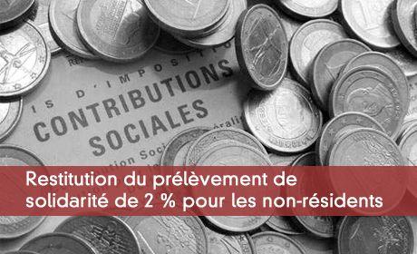 Non-résidents, demandez la restitution du prélèvement de solidarité de 2% !