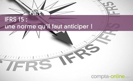 IFRS 15 : une norme qu'il faut anticiper !