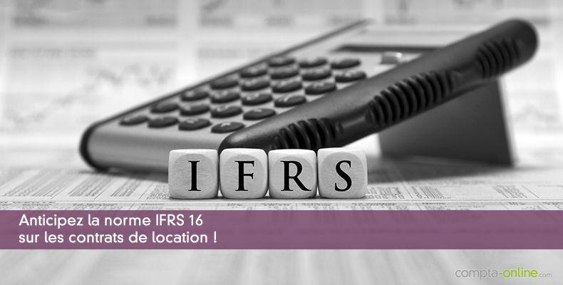 Anticipez la norme IFRS 16 sur les contrats de location !