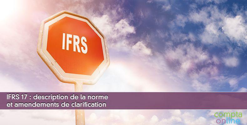 IFRS 17 : description de la norme et amendements de clarification