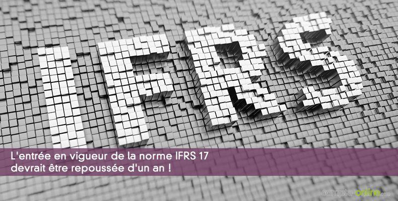 L'entrée en vigueur de la norme IFRS 17 devrait être repoussée d'un an !