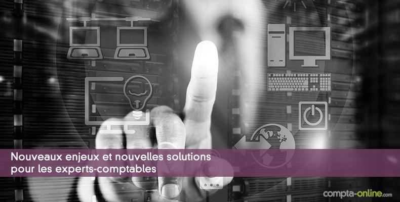 Nouveaux enjeux et nouvelles solutions pour les experts-comptables