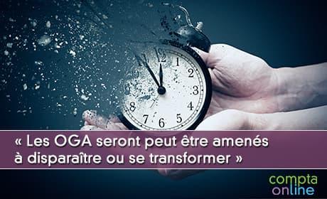 « Les OGA seront peut être amenés à disparaître ou se transformer »