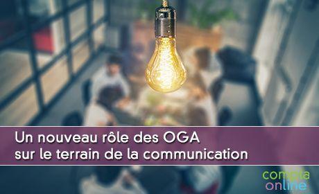 Tribune de Serge Heripel pour un nouveau rôle des OGA sur le terrain de la communication