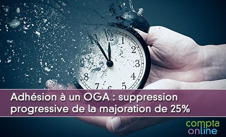 Adhésion à un OGA : suppression progressive de la majoration de 25%