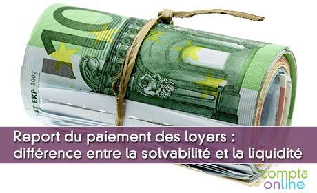 Report du paiement des loyers : différence entre la solvabilité et la liquidité