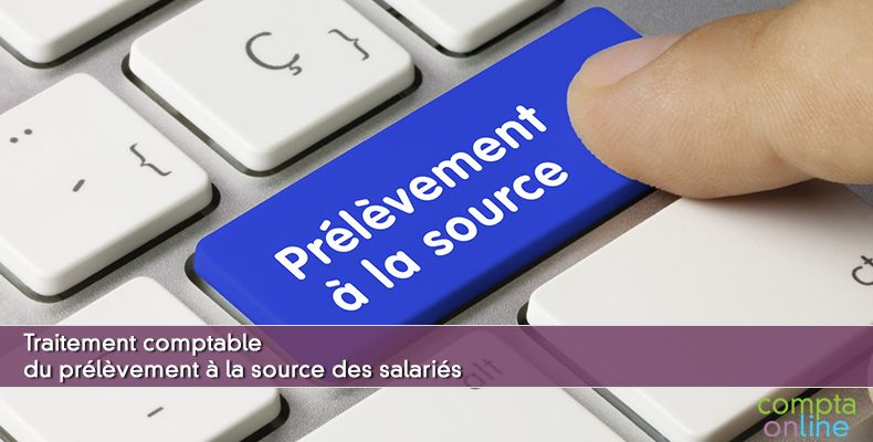 Traitement comptable du prélèvement à la source des salariés