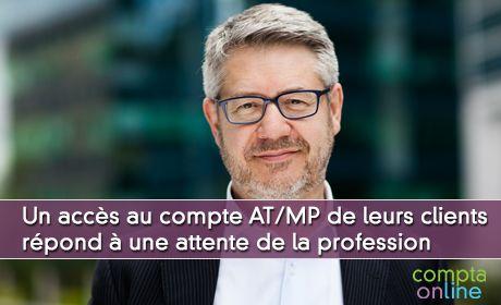 Patrick Bordas : « Un accès au compte AT/MP de leurs clients répond à une attente de la profession »