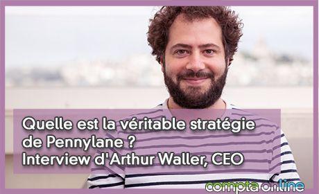 Quelle est la véritable stratégie de Pennylane ? Interview d'Arthur Waller, CEO