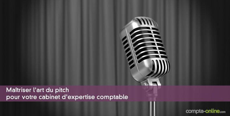 Maîtriser l'art du pitch pour votre cabinet d'expertise comptable
