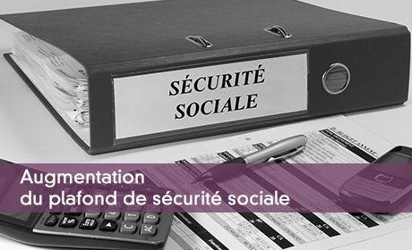 Augmentation du plafond de sécurité sociale