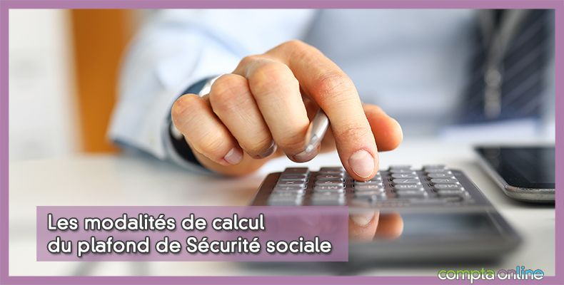 Calcul plafond de sécurité sociale