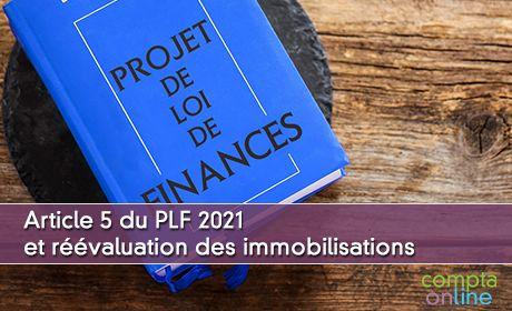 Article 5 du PLF 2021 et réévaluation des immobilisations