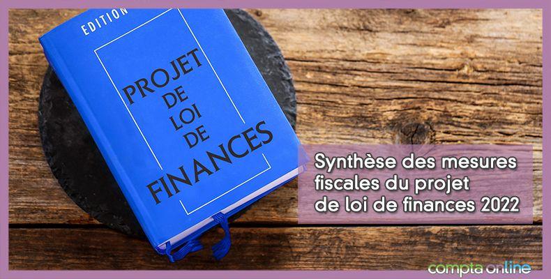 Synthèse des mesures fiscales du projet de loi de finances 2022