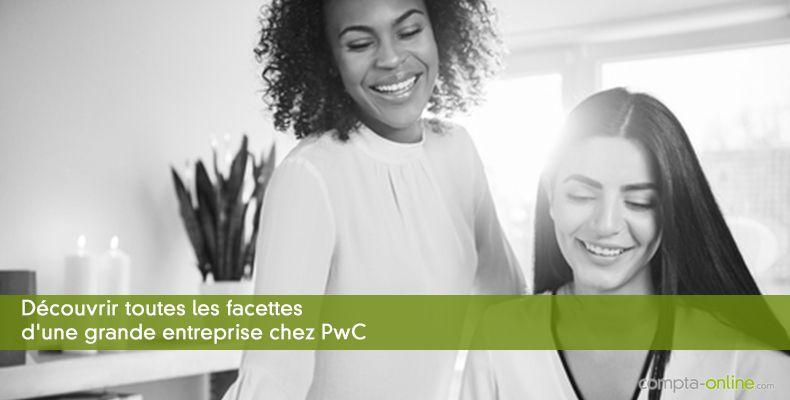 Découvrir toutes les facettes d'une grande entreprise chez PwC