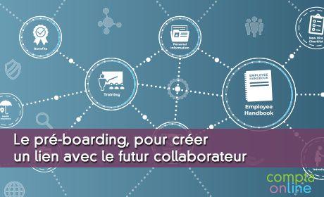 Le pré-boarding, pour créer un lien avec le futur collaborateur