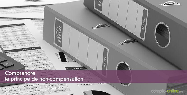 Comprendre le principe de non-compensation