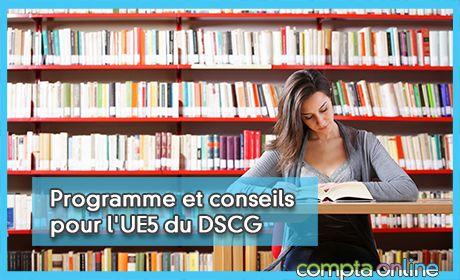 Programme et conseils pour l'UE5 du DSCG