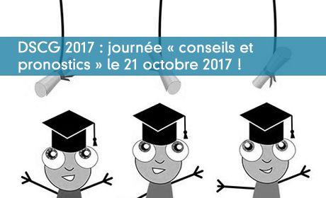 DSCG 2017 Journée « conseils et pronostics » le 21 octobre 2017 !