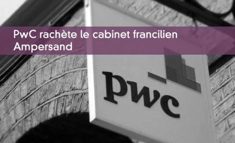 PwC rachète le cabinet francilien Ampersand