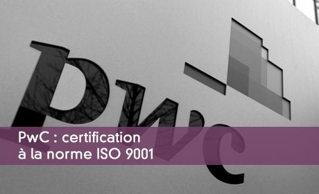 PwC : certification à la norme ISO 9001