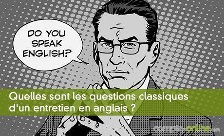 Quelles sont les questions classiques d'un entretien en anglais ?