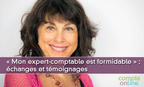 « Mon expert-comptable est formidable » : échanges et témoignages